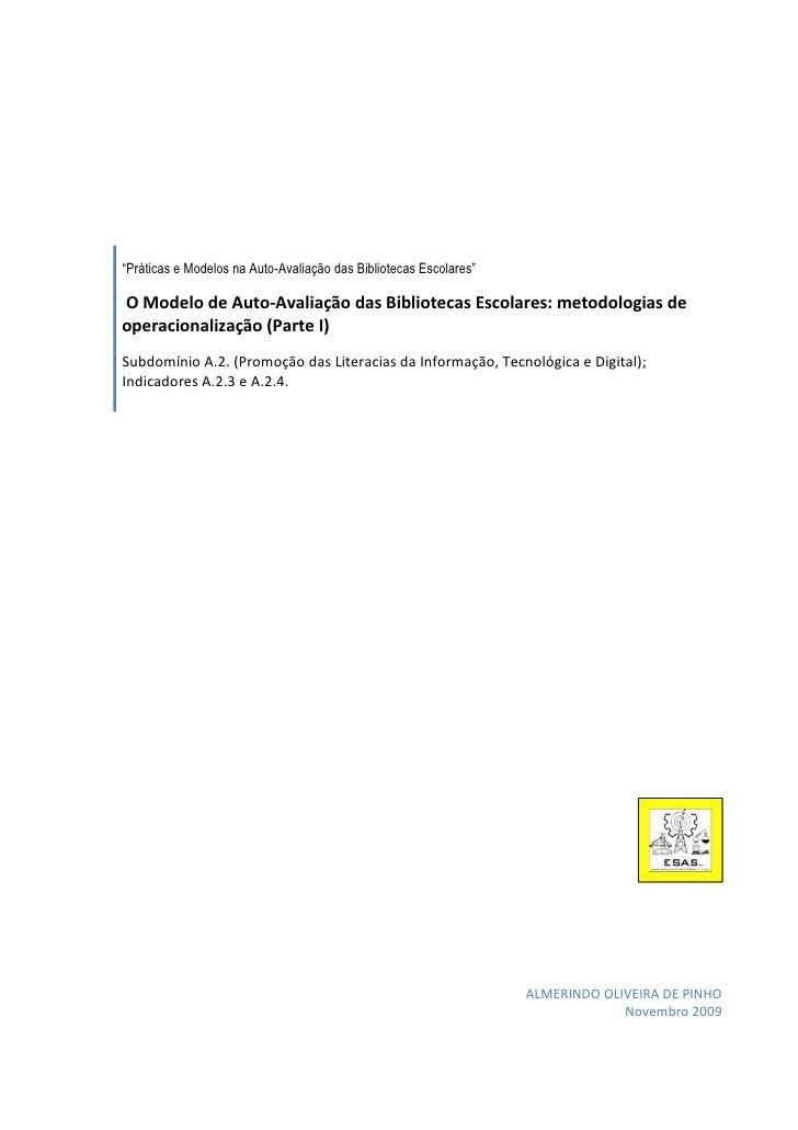 """""""Práticas e Modelos na Auto-Avaliação das Bibliotecas Escolares""""  O Modelo de Auto-Avaliação das Bibliotecas Escolares: me..."""