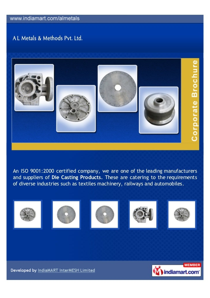An ISO 9001:2000 certified company, we are one of the leading manufacturersand suppliers of Die Casting Products. These ar...
