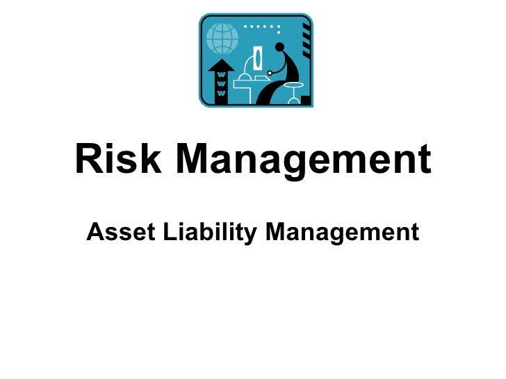 Risk Management Asset Liability Management