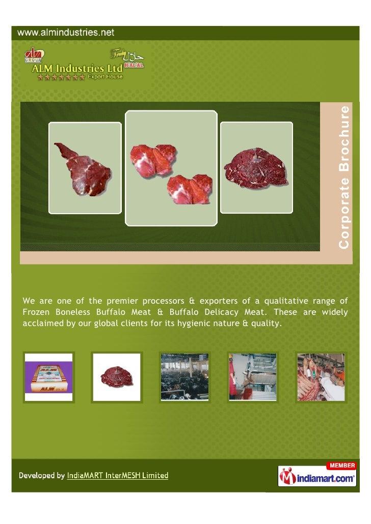 We are one of the premier processors & exporters of a qualitative range ofFrozen Boneless Buffalo Meat & Buffalo Delicacy ...