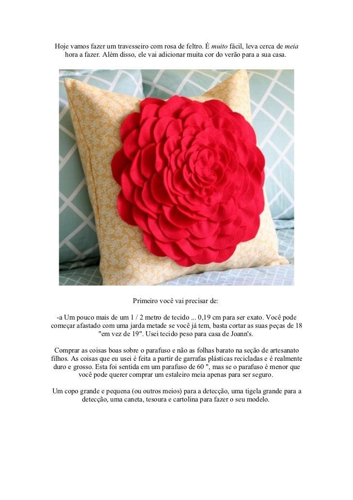 Hoje vamos fazer um travesseiro com rosa de feltro. É muito fácil, leva cerca de meia    hora a fazer. Além disso, ele vai...