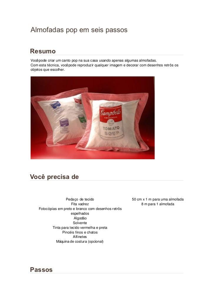Almofadas pop em seis passosResumoVocê pode criar um canto pop na sua casa usando apenas algumas almofadas.Com esta técnic...