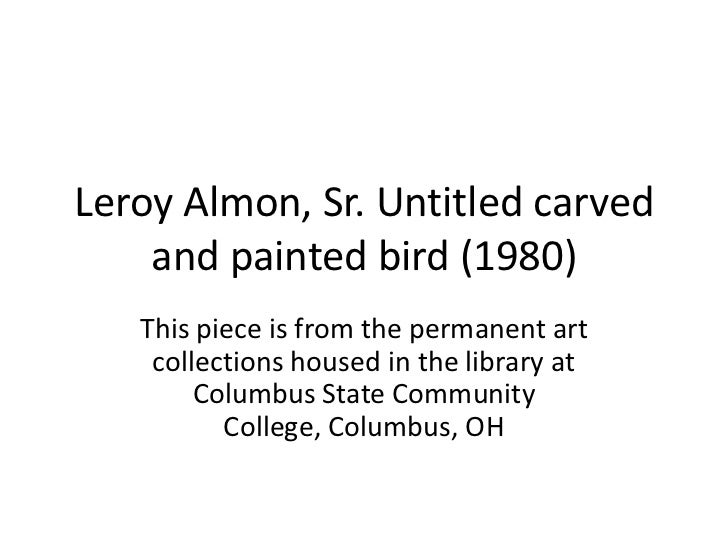 Leroy Almon, Sr. Untitled carved    and painted bird (1980)   This piece is from the permanent art    collections housed i...