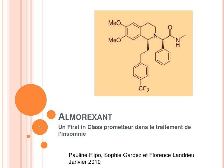ALMOREXANT1   Un First in Class prometteur dans le traitement de    l'insomnie       Pauline Flipo, Sophie Gardez et Flore...