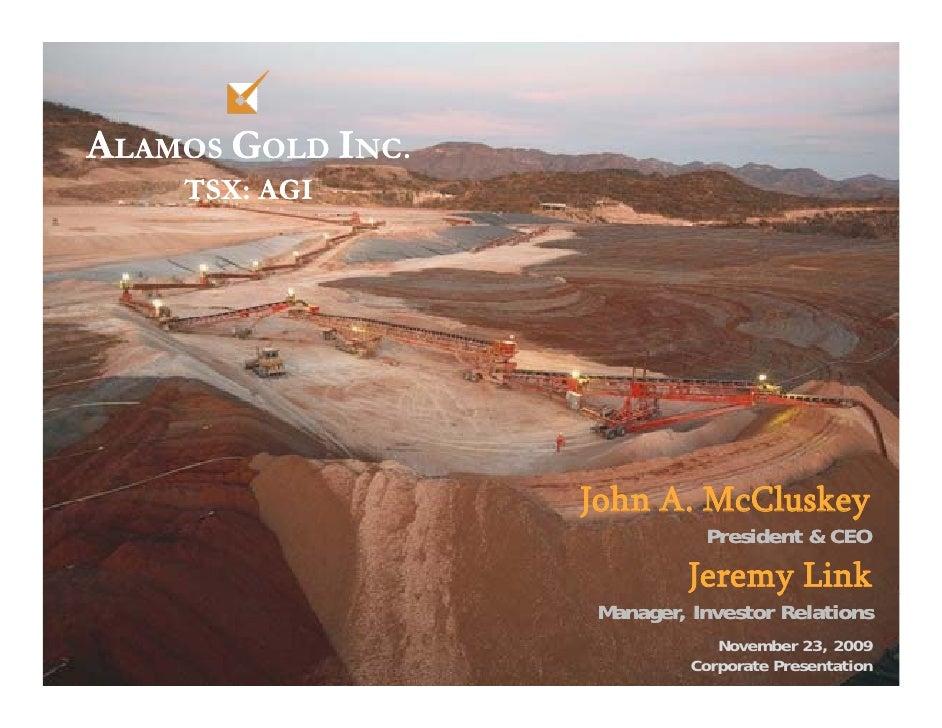 ALAMOS GOLD INC.     TSX: AGI                        John A McCluskey                         A.                          ...