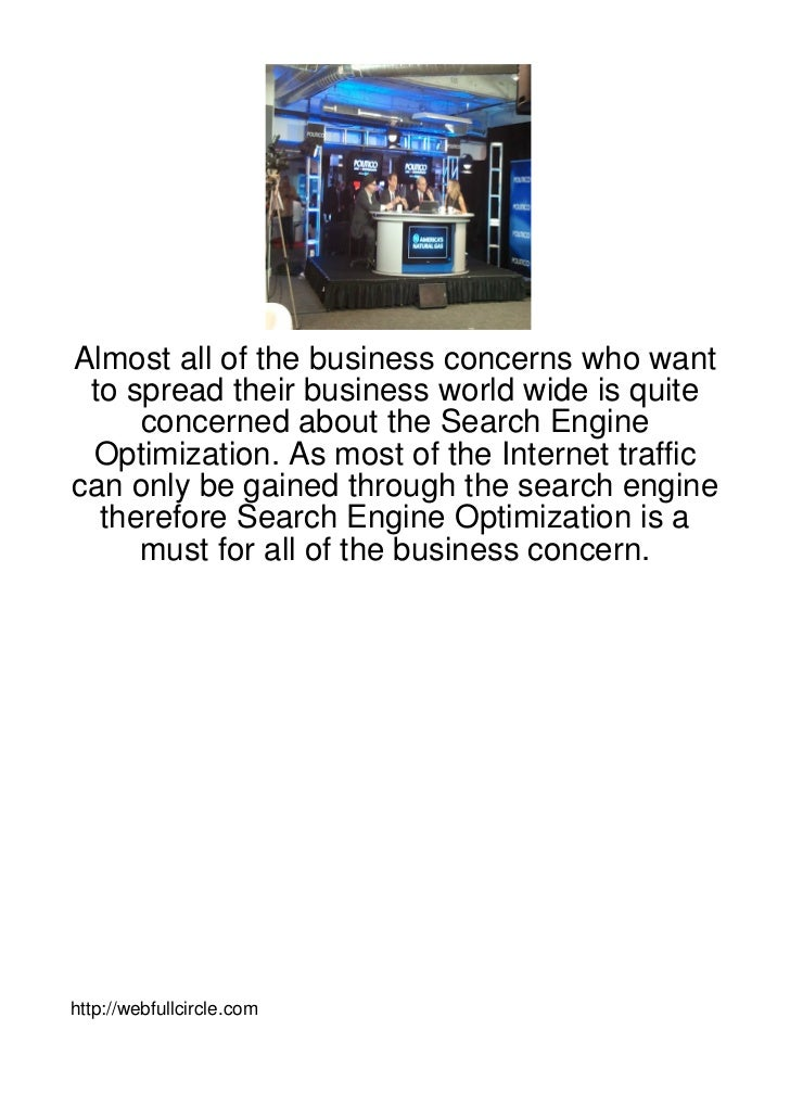 Almost all of the business concerns who want to spread their business world wide is quite     concerned about the Search E...