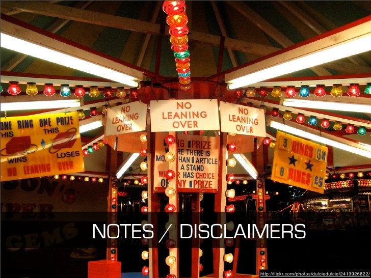 NOTES / DISCLAIMERS               http://flickr.com/photos/dulciedulcie/2413926822/