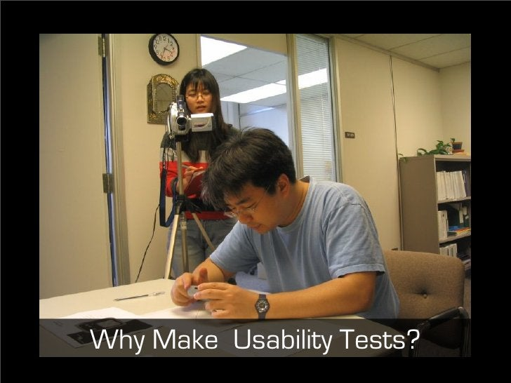 Why Make Usability Tests?