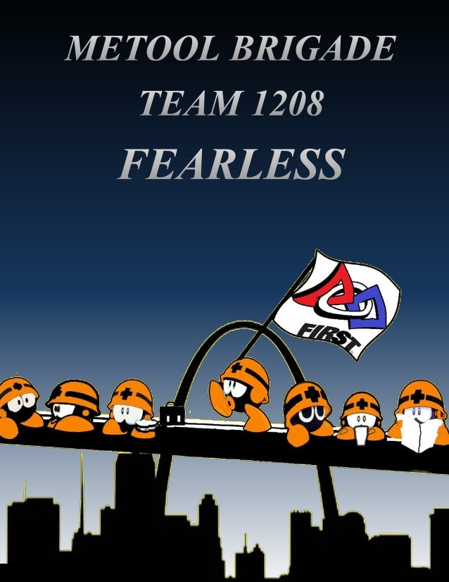 MISSION STATEMENT We are... … FEARLESS