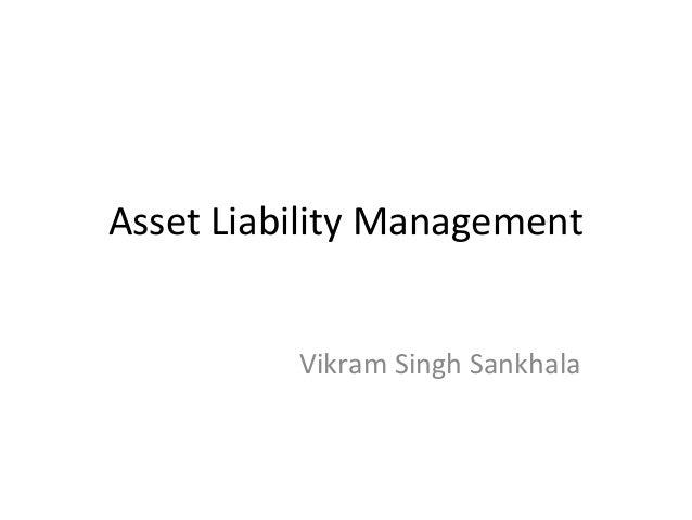 Asset Liability Management Vikram Singh Sankhala