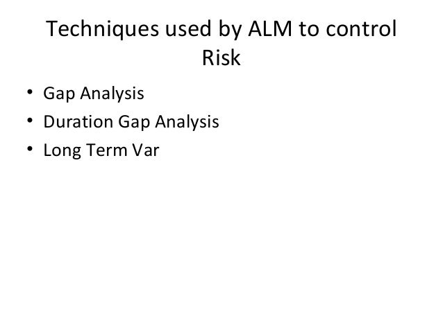 alm gap analysis Selected private sector banks by using gap analysis method and also analysis  the  (alm) is one of the powerful tools for managing the liquidity risk in modern .