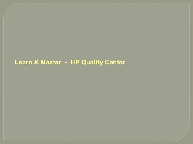 Learn & Master - HP Quality Center