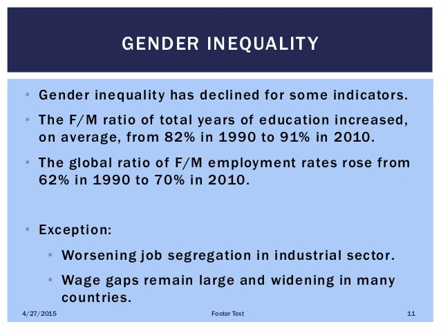 • Gender inequality has declined for some indicators. • The F/M ratio of total years of education increased, on average, f...