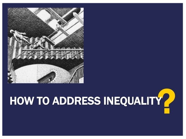4/27/2015 Footer Text 13 ?HOW TO ADDRESS INEQUALITY