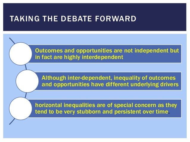 TAKING THE DEBATE FORWARD Outcomes and opportunities are not independent but in fact are highly interdependent Although in...