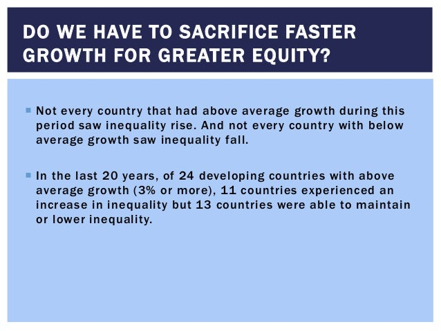  Not every country that had above average growth during this period saw inequality rise. And not every country with below...