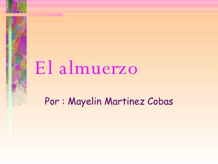 El almuerzo Por : Mayelin Martinez Cobas