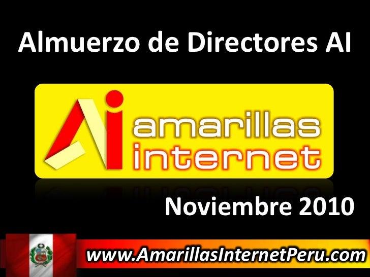 Almuerzo de Directores AI<br />Noviembre 2010<br />www.AmarillasInternetPeru.com<br />