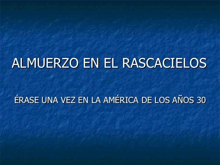 ALMUERZO EN EL RASCACIELOS ÉRASE UNA VEZ EN LA AMÉRICA DE LOS AÑOS 30