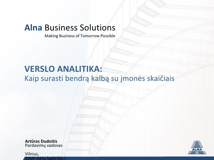 Alna  Business Solutions Making Business of Tomorrow Possible   VERSLO ANALITIKA: Kaip surasti bendr ą kalbą su įmonės ska...