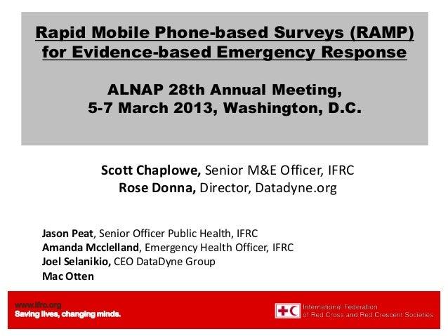 Rapid Mobile Phone-based Surveys (RAMP)      for Evidence-based Emergency Response                     ALNAP 28th Annual M...