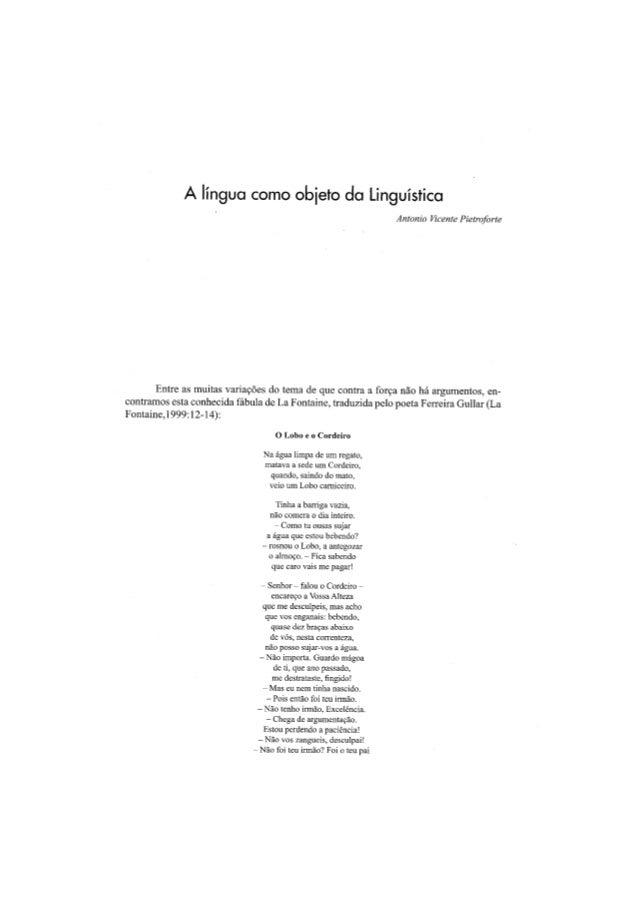 A língua como obieto da Linguística  Antonio I/ tcente Pietroforte  Entre as muitas variações do tema de que contra a forç...