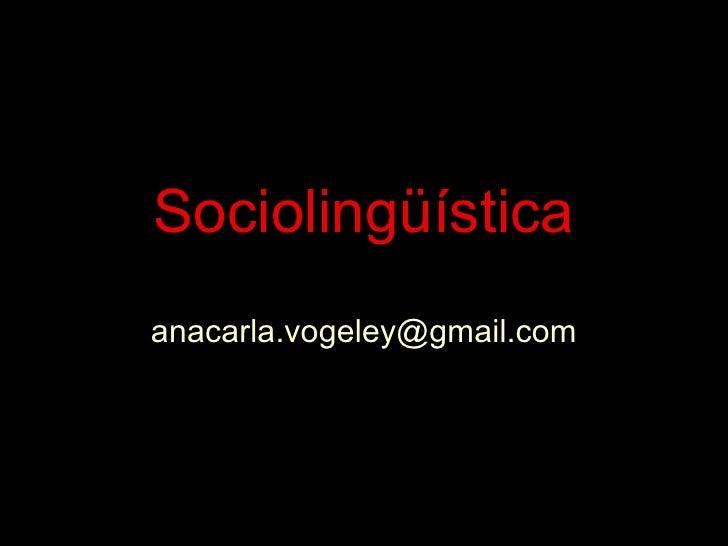 Sociolingüística [email_address]