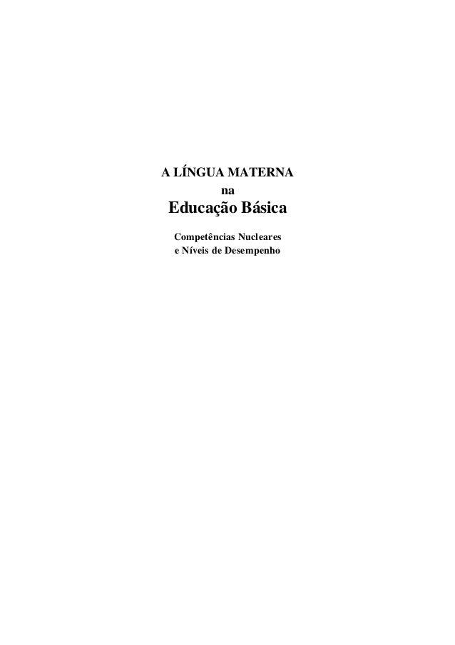 A LÍNGUA MATERNA na  Educação Básica Competências Nucleares e Níveis de Desempenho