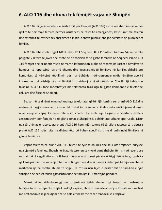 6. ALO 116 dhe dhuna tek fëmijët vajza në Shqipëri ALO 116: Linja Kombëtare e Këshillimit për Fëmijët (ALO 116) është një ...