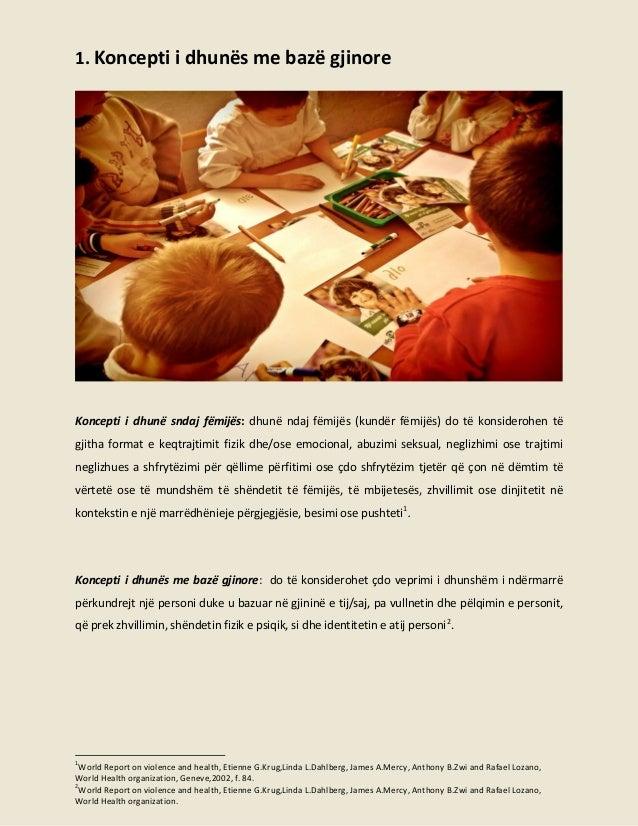 1. Koncepti i dhunës me bazë gjinore  Koncepti i dhunë sndaj fëmijës: dhunë ndaj fëmijës (kundër fëmijës) do të konsideroh...