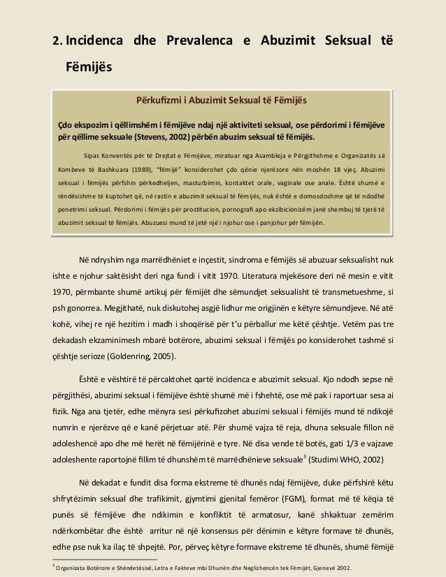 2. Incidenca dhe Prevalenca e Abuzimit Seksual të  Fëmijës Përkufizmi i Abuzimit Seksual të Fëmijës Çdo ekspozim i qëllimsh...