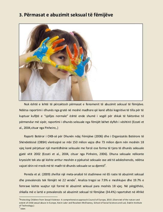 3. Përmasat e abuzimit seksual të fëmijëve  Nuk është e lehtë të përcaktosh përmasat e fenomenit të abuzimit seksual të fë...