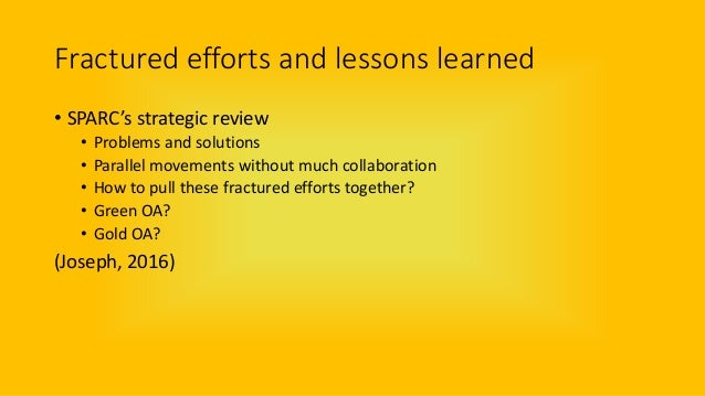 Fractured efforts and lessons learned • SPARC's strategic review • Problems and solutions • Parallel movements without muc...
