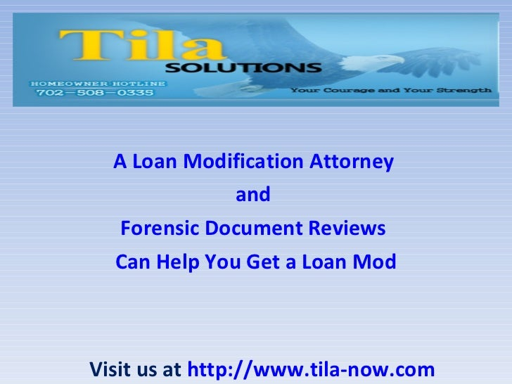 A Loan Modification Attorney  and  Forensic Document Reviews  Can Help You Get a Loan Mod Visit us at  http://www.tila-now...