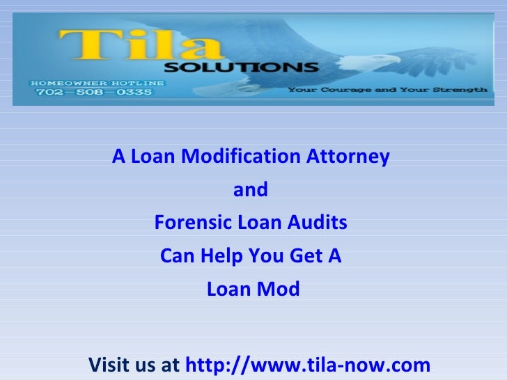 A Loan Modification Attorney              and      Forensic Loan Audits       Can Help You Get A           Loan ModVisit u...