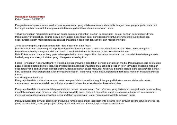 Pengkajian KeperawatanKabid Yankes, 26/2/2010Pengkajian merupakan tahap awal proses keperawatan yang dilakukan secara sist...