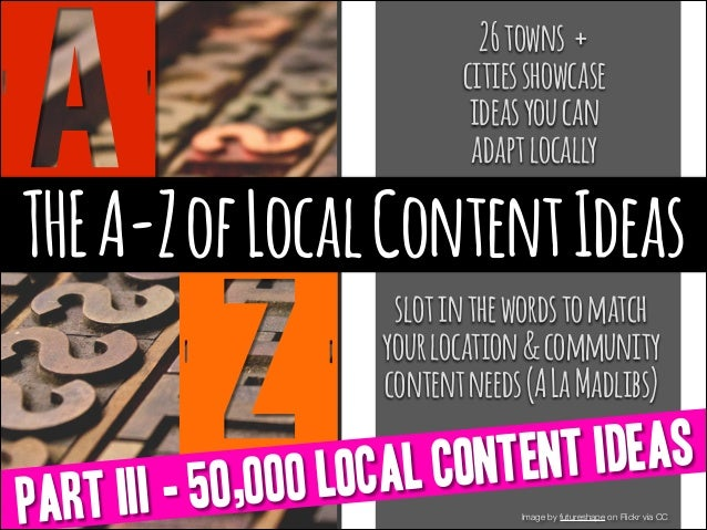 A  26 towns + cities showcase ideas you can adapt locally  THE A-Z of Local Content Ideas  Z  slot in the words to match y...