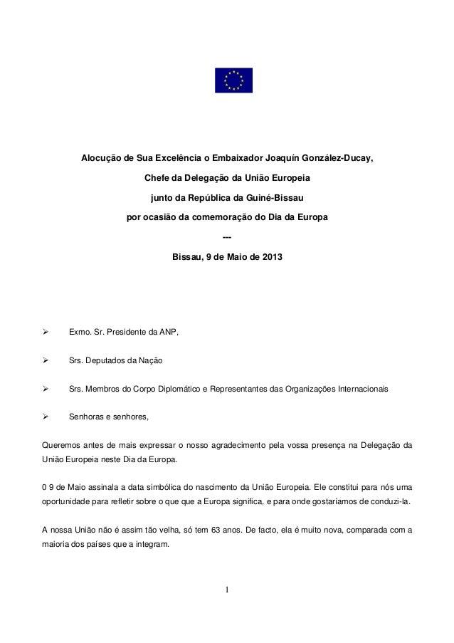 1Alocução de Sua Excelência o Embaixador Joaquín González-Ducay,Chefe da Delegação da União Europeiajunto da República da ...
