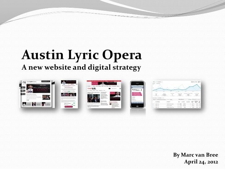 Austin Lyric OperaA new website and digital strategy                                     By Marc van Bree                 ...
