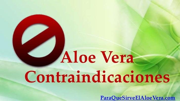 Aloe VeraContraindicaciones         ParaQueSirveElAloeVera.com