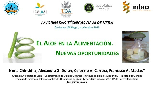 EL ALOE EN LA ALIMENTACIÓN. NUEVAS OPORTUNIDADES Nuria Chinchilla, Alexandra G. Durán, Ceferino A. Carrera, Francisco A. M...