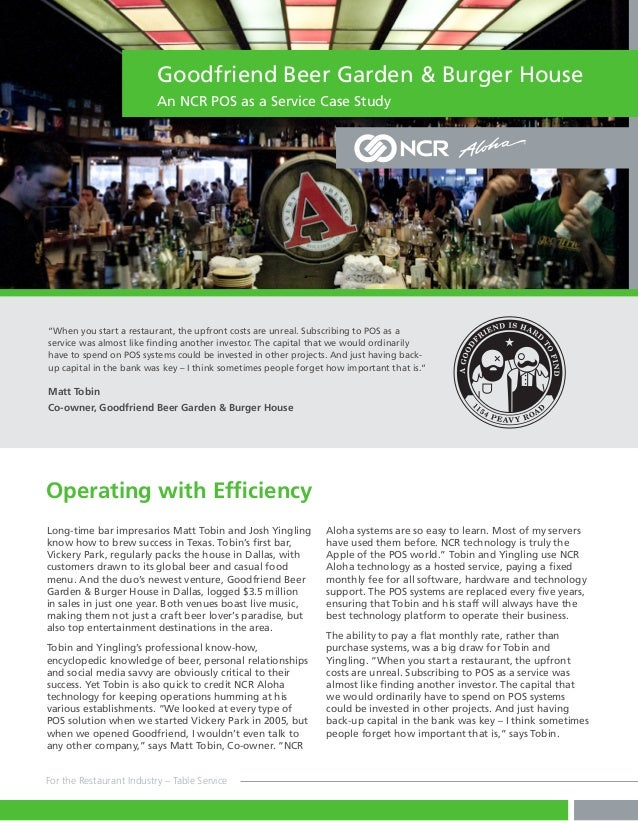 "Goodfriend Beer Garden & Burger House An NCR POS as a Service Case Study  ""When you start a restaurant, the upfront costs ..."