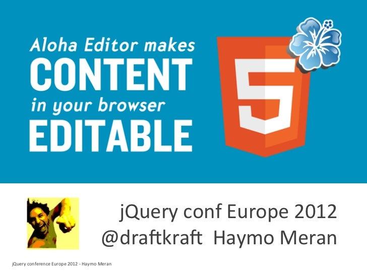 jQuery conf Europe 2012                                                       @dra4kra4  Haymo MeranjQuery c...