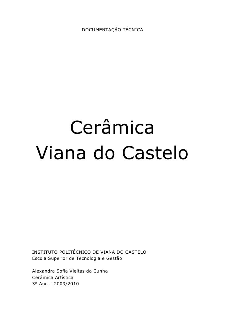DOCUMENTAÇÃO TÉCNICA<br />Cerâmica  <br />Viana do Castelo<br />INSTITUTO POLITÉCNICO DE VIANA DO CASTELO<br />Escola Supe...