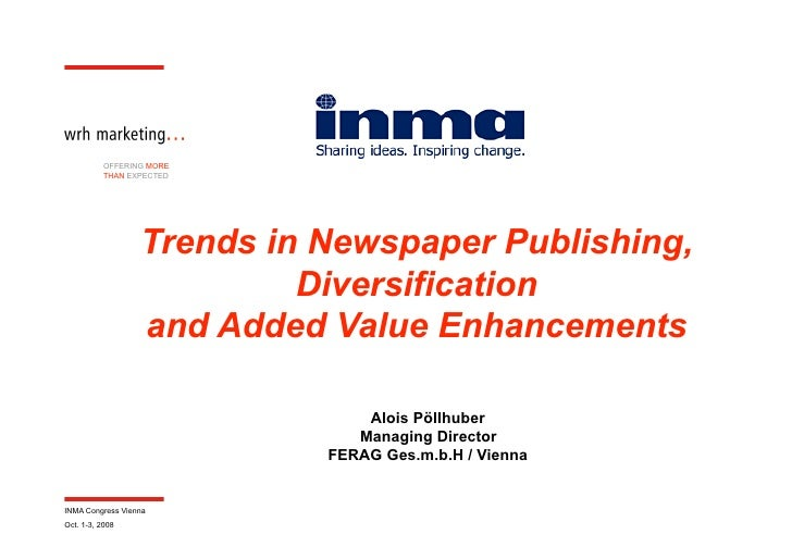OFFERING MORE           THAN EXPECTED                       Trends in Newspaper Publishing,                            Div...