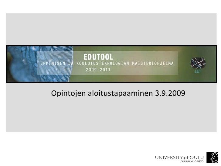 Opintojen aloitustapaaminen 3.9.2009