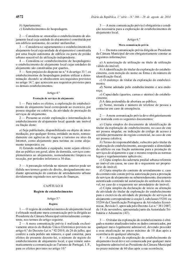 4572 Diário da República, 1.ª série — N.º 166 — 29 de agosto de 2014  b) Apartamento;  c) Estabelecimentos de hospedagem. ...