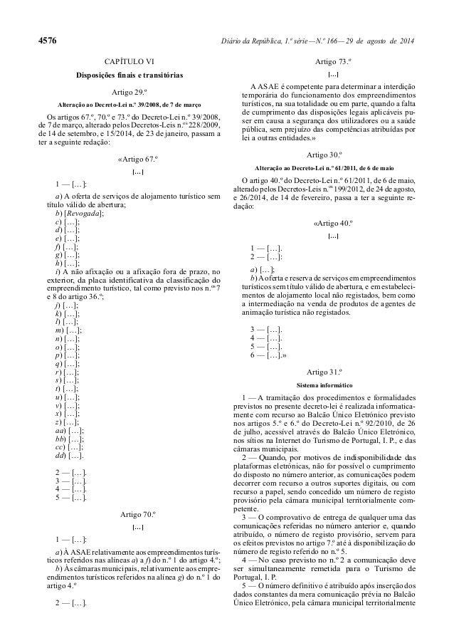 4576 Diário da República, 1.ª série — N.º 166 — 29 de agosto de 2014  CAPÍTULO VI  Disposições finais e transitórias  Arti...