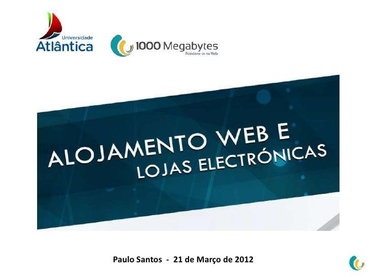 Paulo Santos - 21 de Março de 2012