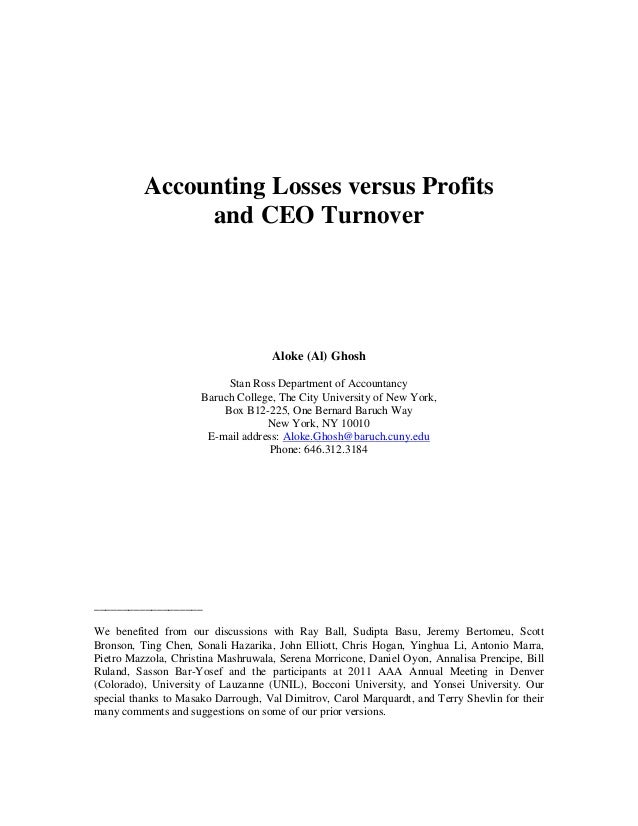 Accounting Losses versus Profits and CEO Turnover Aloke (Al) Ghosh Stan Ross Department of Accountancy Baruch College, The...